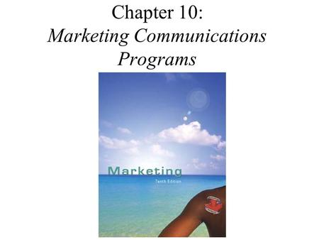 Chapter 10: Marketing Communications Programs