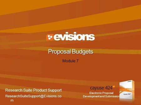 Electronic Proposal Development and Submission Module 7 Proposal Budgets Research Suite Product Support m.