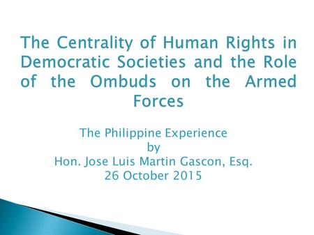 The Philippine Experience by Hon. Jose Luis Martin Gascon, Esq. 26 October 2015.