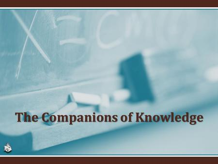 The Companions of Knowledge. 2 3 4 4 5 5 6 6.