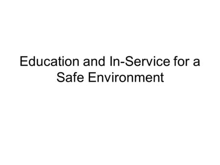 Education and In-Service for a Safe Environment. Diocesan Guidelines for the Prevention of Child Abuse Standards of conduct Accountability and duty to.