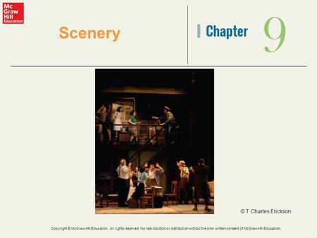 9 Scenery © T Charles Erickson Copyright © McGraw-Hill Education. All rights reserved. No reproduction or distribution without the prior written consent.