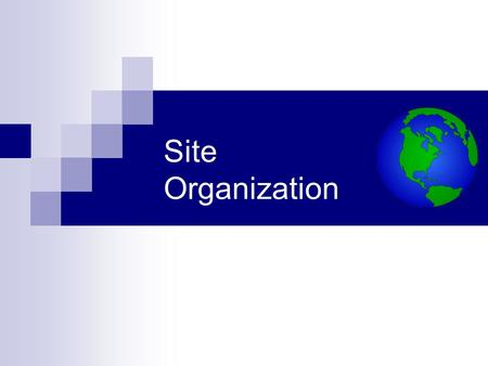 Site Organization. The Need to Organize Site Files Thus far, we have placed all our site files into the main (root) website folder. As a website becomes.