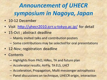 Announcement of UHECR symposium in Nagoya, Japan 10-12 December Visit  for detailhttp://uhecr2010.icrr.u-tokyo.ac.jp/