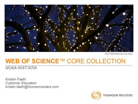 WEB OF SCIENCE™ CORE COLLECTION NOAA-NIST-NTIA Kristen Faeth Customer Education