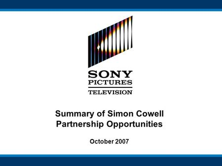 Summary of Simon Cowell Partnership Opportunities October 2007.