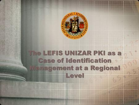The LEFIS UNIZAR PKI as a Case of Identification Management at a Regional Level.