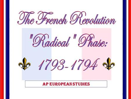 "Ap European studies The ""Second"" French Revolution  The National Convention:  Girondin Rule: 1792-1793  Jacobin Rule: 1793-1794 [""Reign of Terror""]"