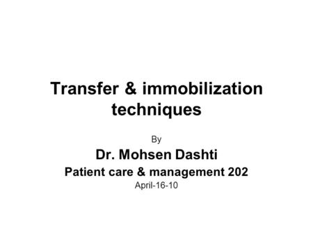 Transfer & immobilization techniques