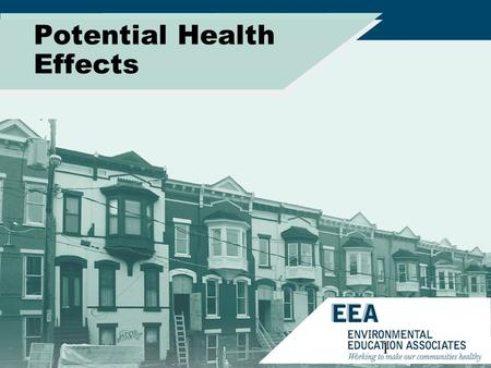 Potential Health Effects 1. Objective: To present information about health hazard concerns associated with mold assessment and remediation projects. 2.
