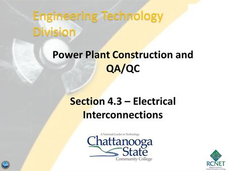 Power Plant Construction and QA/QC Section 4.3 – Electrical Interconnections Engineering Technology Division.