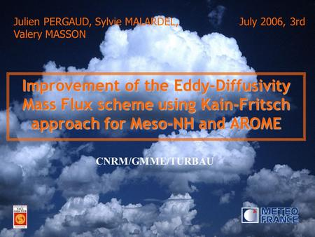 Improvement of the EDMF Scheme using Kain Fristch approach for Meso-NH and AROME Improvement of the Eddy-Diffusivity Mass Flux scheme using Kain-Fritsch.