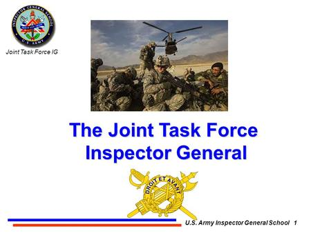 The Joint Task Force Inspector General.