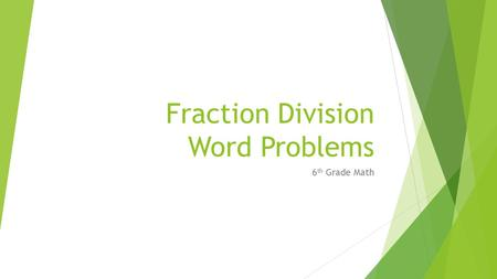 Fraction Division Word Problems 6 th Grade Math. Learn Zillion  https://learnzillion.com/assignments/RUF93VY https://learnzillion.com/assignments/RUF93VY.