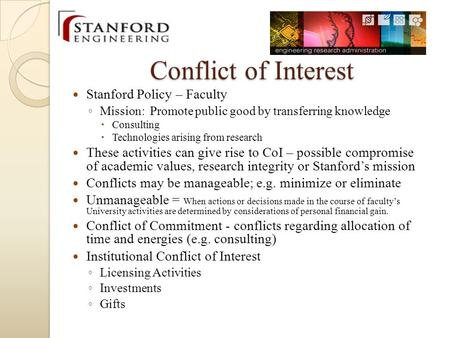 Stanford Policy – Faculty ◦ Mission: Promote public good by transferring knowledge  Consulting  Technologies arising from research These activities can.
