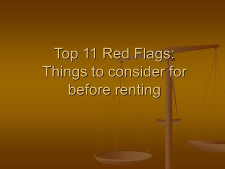 Top 11 Red Flags: Things to consider for before renting.