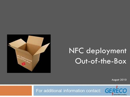 NFC deployment Out-of-the-Box August 2010 For additional information contact: