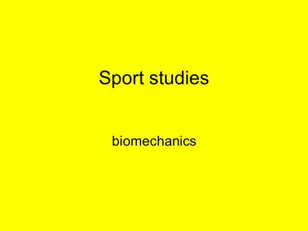 Sport studies biomechanics. Some definitions… Velocity – speed in a given direction Acceleration – rate of change of velocity Force – a push or pull that.