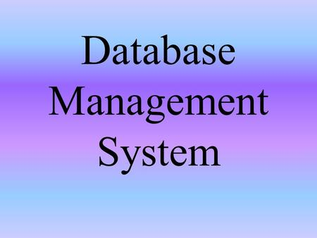 Database Management System. DBMS A software package that allows users to create, retrieve and modify databases. A database is a collection of related.