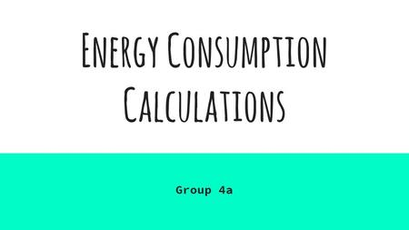 Energy Consumption Calculations Group 4a. Contents 1.Introduction 2.Methods 3.Tools 4.Country specific variations a.Finland b.Other Nordic countries c.Italy.