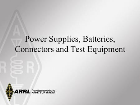 Power Supplies, Batteries, Connectors and Test Equipment.