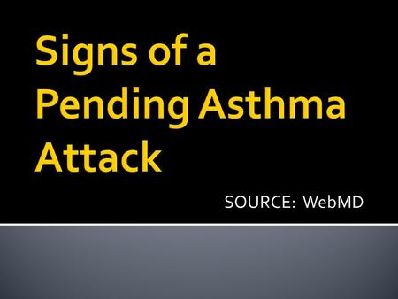 Signs of a Pending Asthma Attack