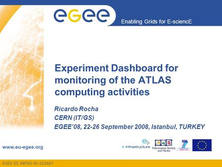 EGEE-III INFSO-RI-222667 Enabling Grids for E-sciencE www.eu-egee.org Ricardo Rocha CERN (IT/GS) EGEE'08, 22-26 September 2008, Istanbul, TURKEY Experiment.