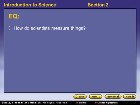 Introduction to ScienceSection 2 EQ: 〉 How do scientists measure things?