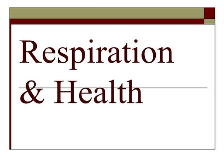 Respiration & Health. Upper Respiratory Infections  URI: Common  Warm mucus + moist + Germs in air = killer sneeze and/or cough.