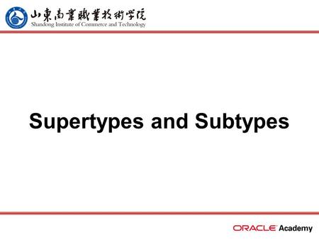 Supertypes and Subtypes. 2 home back first prev next last What Will I Learn? In this lesson, you will learn to: –Define and give an example of a subtype.