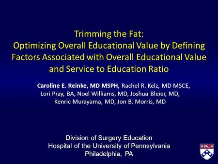 Trimming the Fat: Optimizing Overall Educational Value by Defining Factors Associated with Overall Educational Value and Service to Education Ratio Caroline.