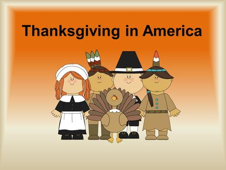 Thanksgiving in America. The Puritans From England Belonged to the same church Opposed the Church of England They were considered radical to the rest.