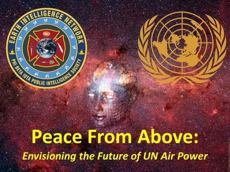 Peace From Above: Envisioning the Future of UN Air Power.