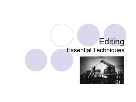 Editing Essential Techniques.