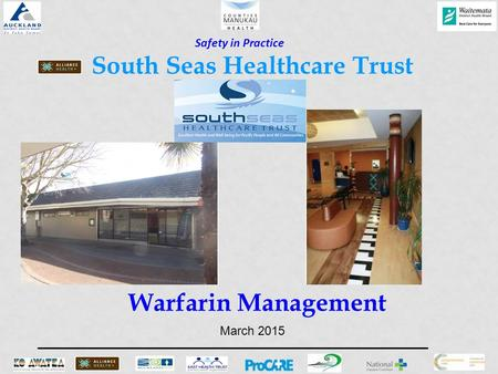 Warfarin Management South Seas Healthcare Trust Safety in Practice March 2015.