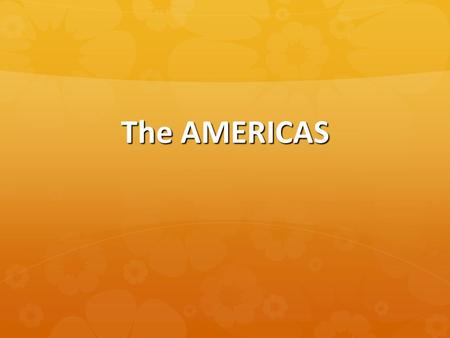 The AMERICAS. American Civilizations  Enormous land area, many different regions  First Americans are believed to have crossed a land bridge in the.