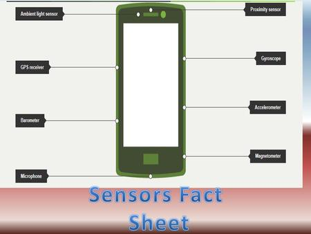 Ambient Light Sensor The ambient light sensor is something that can detect the brightness of the phone screen. This is helpful for if your eyes are hurting.