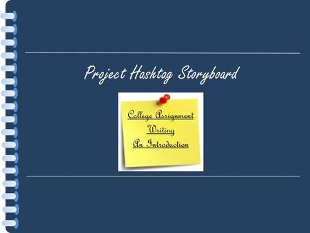 Project Hashtag Storyboard College Assignment Writing An Introduction.