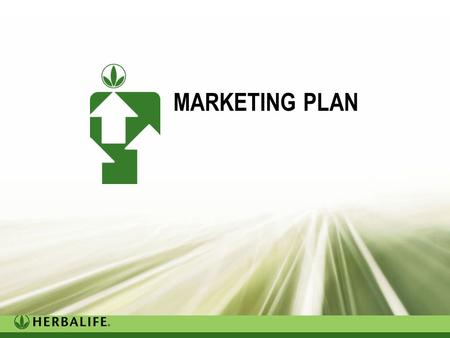 Trainer's version MARKETING PLAN. - 2 - Our Marketing Plan Is the BEST The incredible Herbalife Marketing Plan, created by Mark Hughes 30 years ago, is.