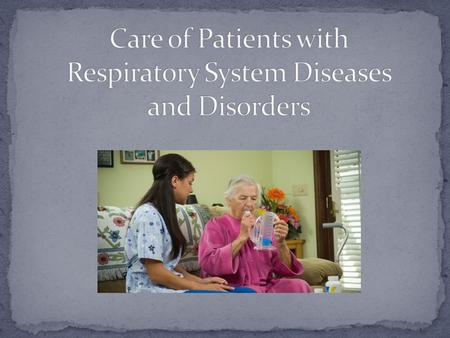 HS-TGM-12. Students will demonstrate understanding of advanced technical skills in respiratory care – Respiratory Therapy. a. Identify normal and abnormal.