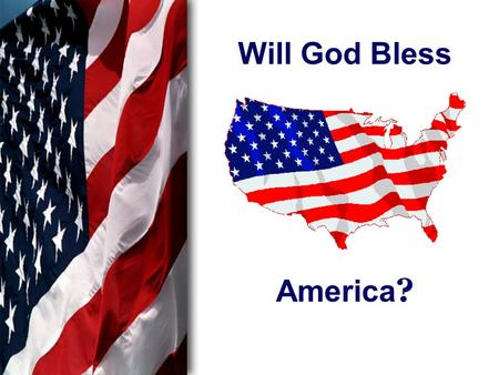 "Will God Bless America ?. Habakkuk 1:1-4 ""The burden which the prophet Habakkuk saw. O LORD, how long shall I cry, And You will not hear? Even cry out."