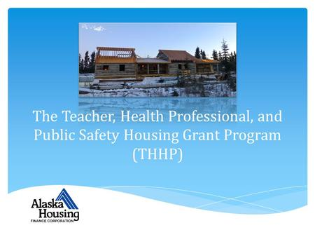 The Teacher, Health Professional, and Public Safety Housing Grant Program (THHP)