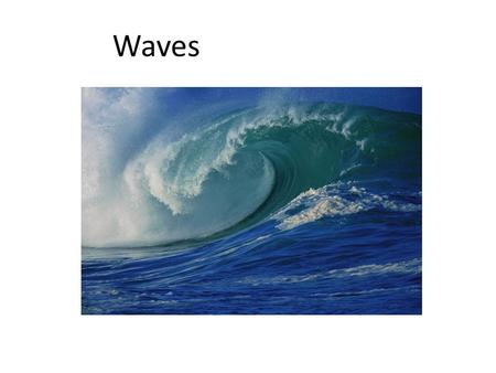 Waves. The time it takes for one wavelength to pass is called the period. The number of wavelengths passing at a given time is called frequency.