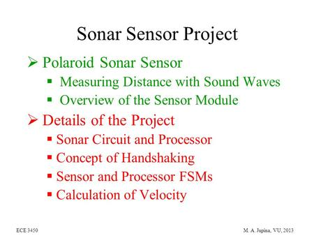Sonar Sensor Project  Polaroid Sonar Sensor  Measuring Distance with Sound Waves  Overview of the Sensor Module  Details of the Project  Sonar Circuit.