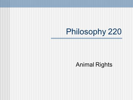 Philosophy 220 Animal Rights. Regan and Animal Rights Tom Regan makes clear his commitment to the animal rights movement. As he articulates it, that movement.