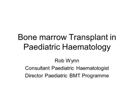 Bone marrow Transplant in Paediatric Haematology