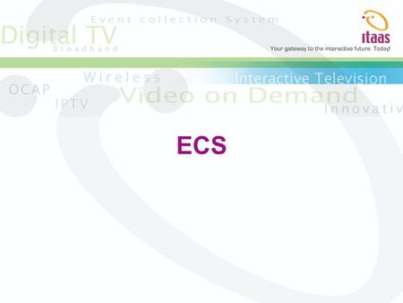 ECS. Overview Features Architecture Benefits Reports.