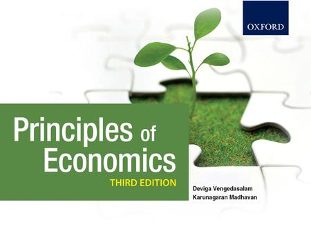 All Rights Reserved PRINCIPLES OF ECONOMICS Third Edition © Oxford Fajar Sdn. Bhd. (008974-T), 2013 2– 1.