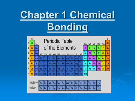 Chapter 1 Chemical Bonding. All matter is made up of atoms. Atoms are the basic building blocks of all the substances in the universe.