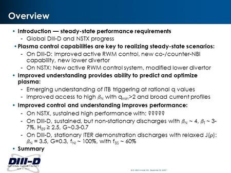 EJD IAEA H-mode WS,, September 28, 2005 1 Overview Introduction — steady-state performance requirements -Global DIII-D and NSTX progress Plasma control.
